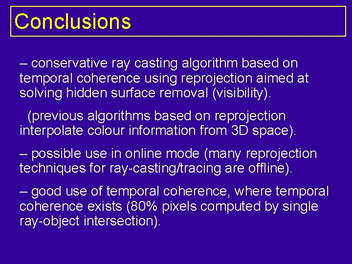 Conclusions – conservative ray casting algorithm based on temporal coherence using reprojection aimed at