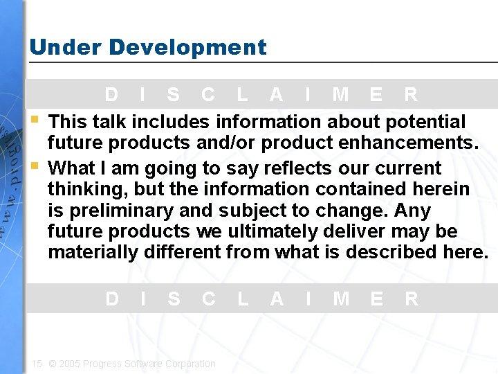 Under Development § § D I S C L A I M E R