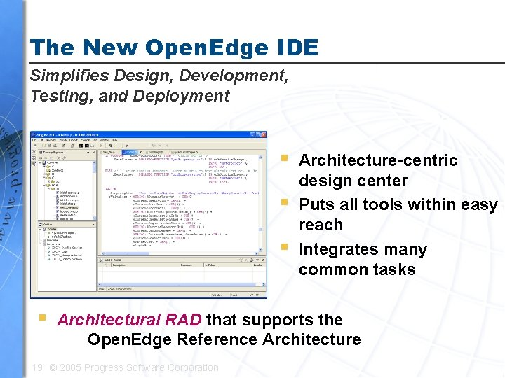 The New Open. Edge IDE Simplifies Design, Development, Testing, and Deployment § § Architecture-centric
