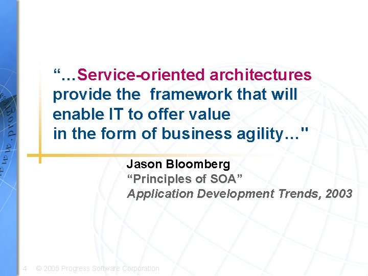 """""""…Service-oriented architectures provide the framework that will enable IT to offer value in the"""