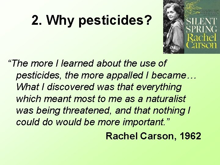 """2. Why pesticides? """"The more I learned about the use of pesticides, the more"""