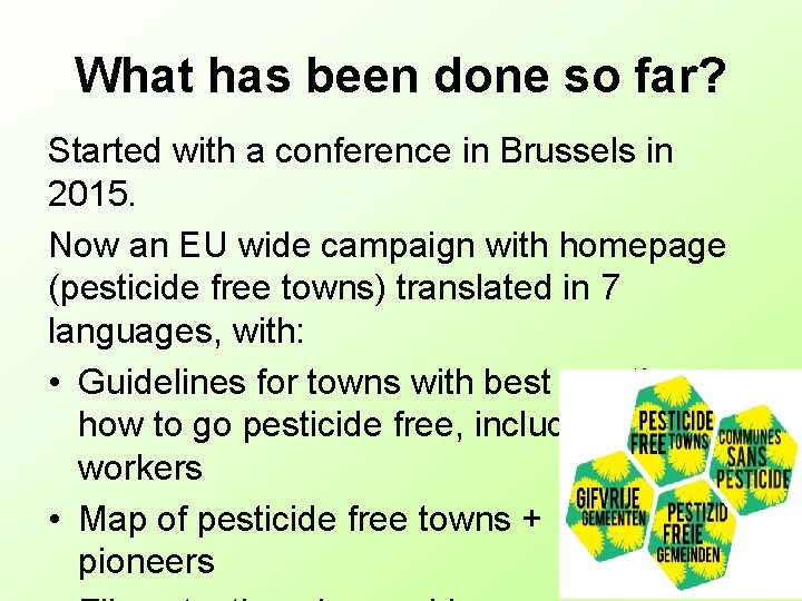 What has been done so far? Started with a conference in Brussels in 2015.