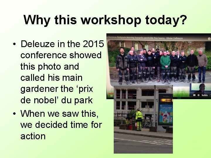 Why this workshop today? • Deleuze in the 2015 conference showed this photo and