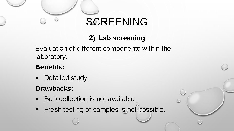 SCREENING 2) Lab screening Evaluation of different components within the laboratory. Benefits: § Detailed