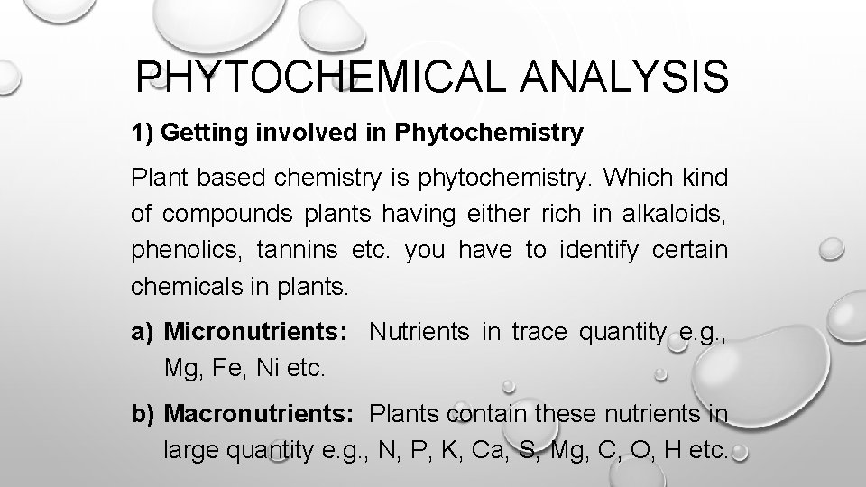 PHYTOCHEMICAL ANALYSIS 1) Getting involved in Phytochemistry Plant based chemistry is phytochemistry. Which kind