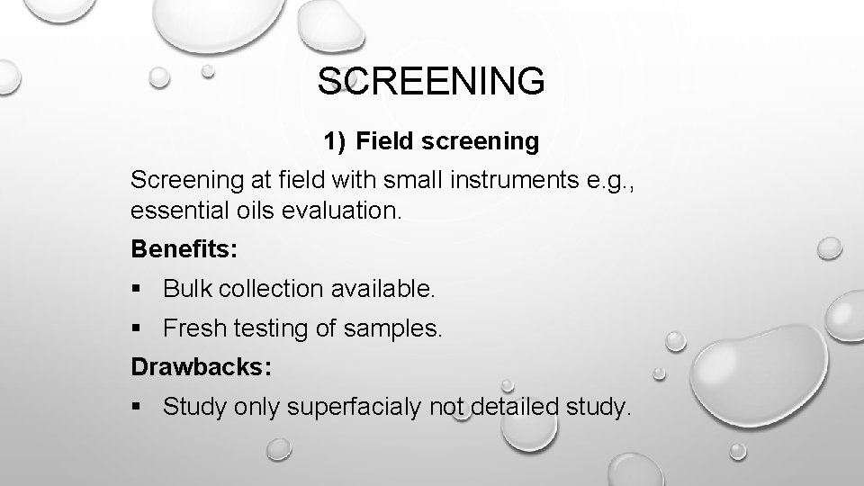 SCREENING 1) Field screening Screening at field with small instruments e. g. , essential