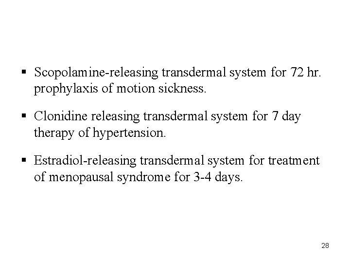§ Scopolamine-releasing transdermal system for 72 hr. prophylaxis of motion sickness. § Clonidine releasing