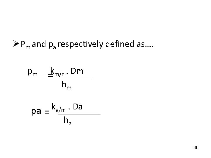 Ø Pm and pa respectively defined as…. pm km/r. Dm = hm k. Da