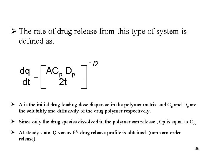 Ø The rate of drug release from this type of system is defined as: