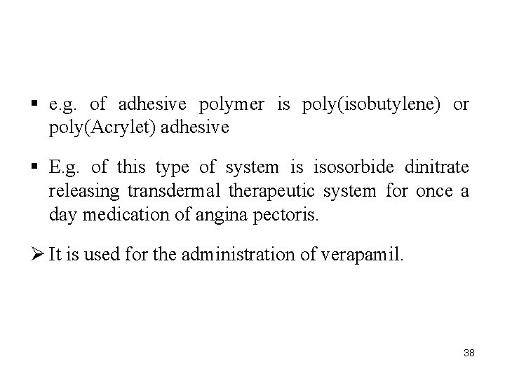 § e. g. of adhesive polymer is poly(isobutylene) or poly(Acrylet) adhesive § E. g.