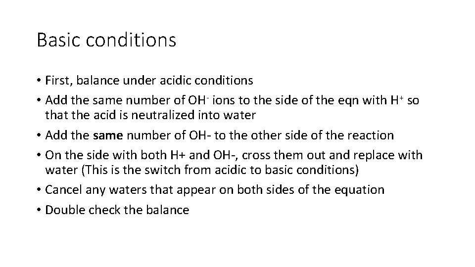 Basic conditions • First, balance under acidic conditions • Add the same number of