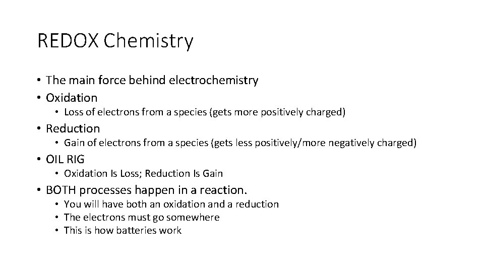 REDOX Chemistry • The main force behind electrochemistry • Oxidation • Loss of electrons