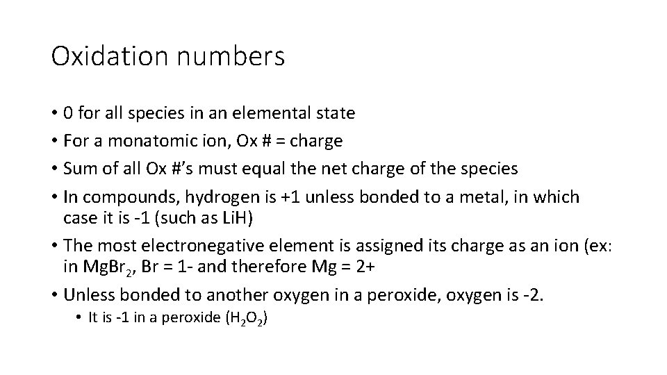 Oxidation numbers • 0 for all species in an elemental state • For a