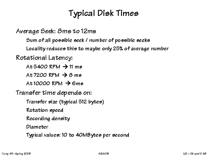 Typical Disk Times Average Seek: 8 ms to 12 ms Sum of all possible