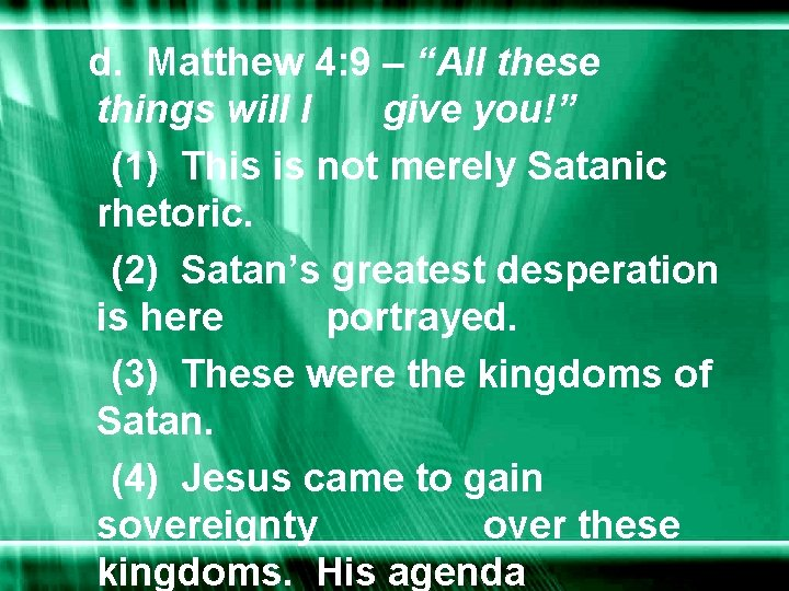 """d. Matthew 4: 9 – """"All these things will I give you!"""" (1) This"""