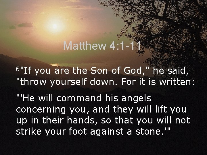 Matthew 4: 1 -11 6