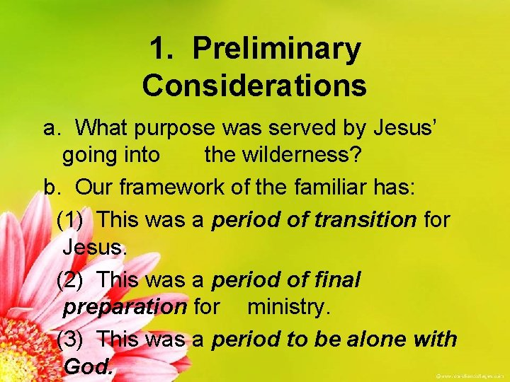 1. Preliminary Considerations a. What purpose was served by Jesus' going into the wilderness?
