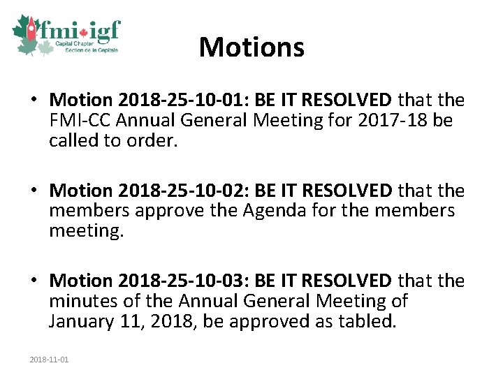 Motions • Motion 2018 -25 -10 -01: BE IT RESOLVED that the FMI-CC Annual
