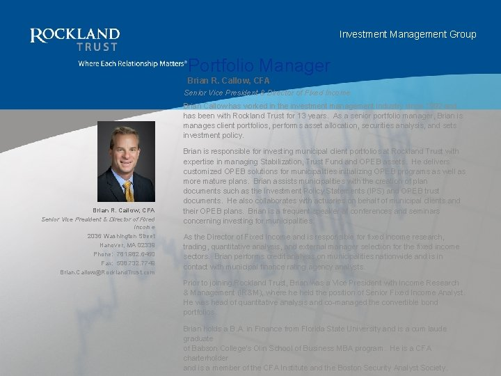 Investment Management Group Portfolio Manager Brian R. Callow, CFA Senior Vice President & Director
