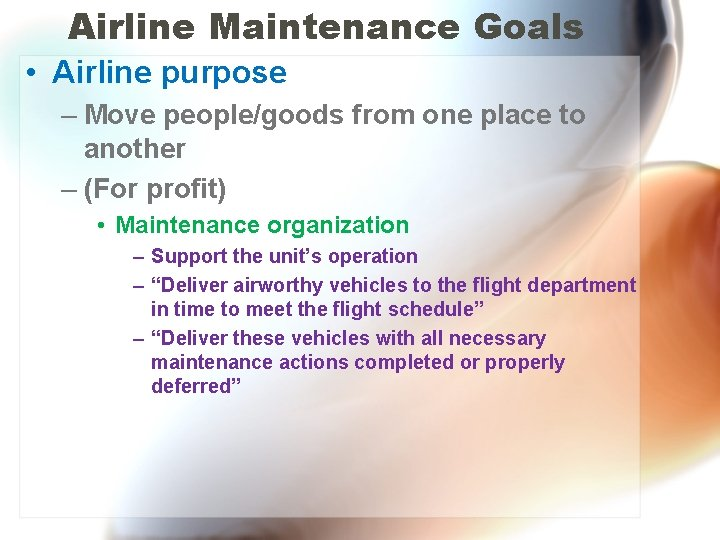 Airline Maintenance Goals • Airline purpose – Move people/goods from one place to another
