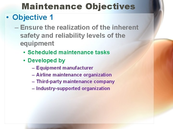 Maintenance Objectives • Objective 1 – Ensure the realization of the inherent safety and