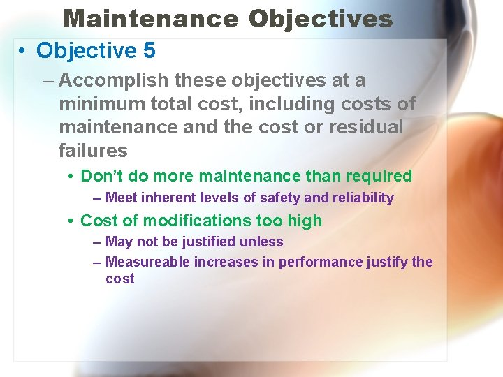 Maintenance Objectives • Objective 5 – Accomplish these objectives at a minimum total cost,