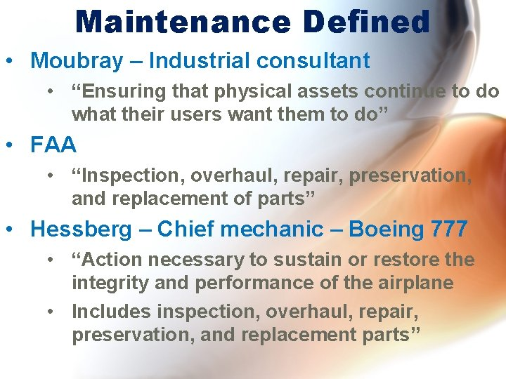 "Maintenance Defined • Moubray – Industrial consultant • ""Ensuring that physical assets continue to"