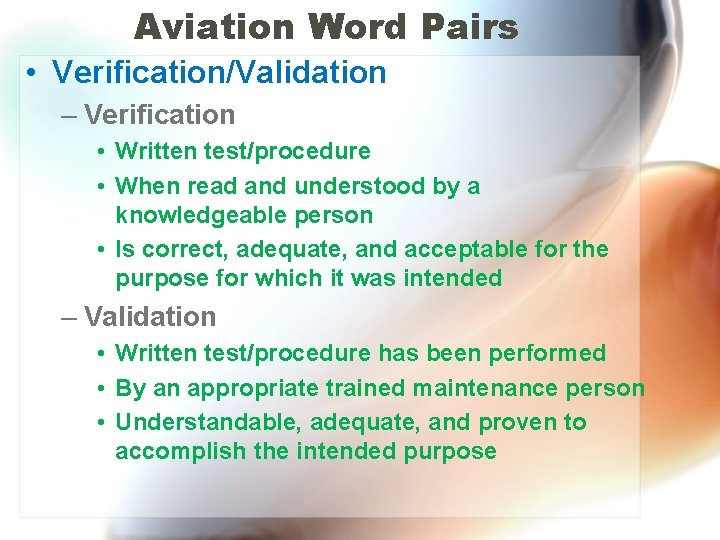 Aviation Word Pairs • Verification/Validation – Verification • Written test/procedure • When read and