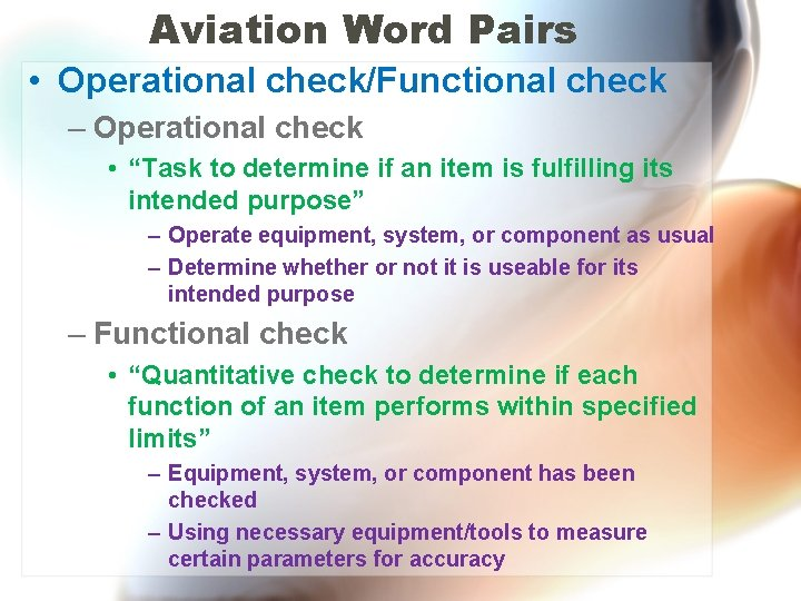 "Aviation Word Pairs • Operational check/Functional check – Operational check • ""Task to determine"