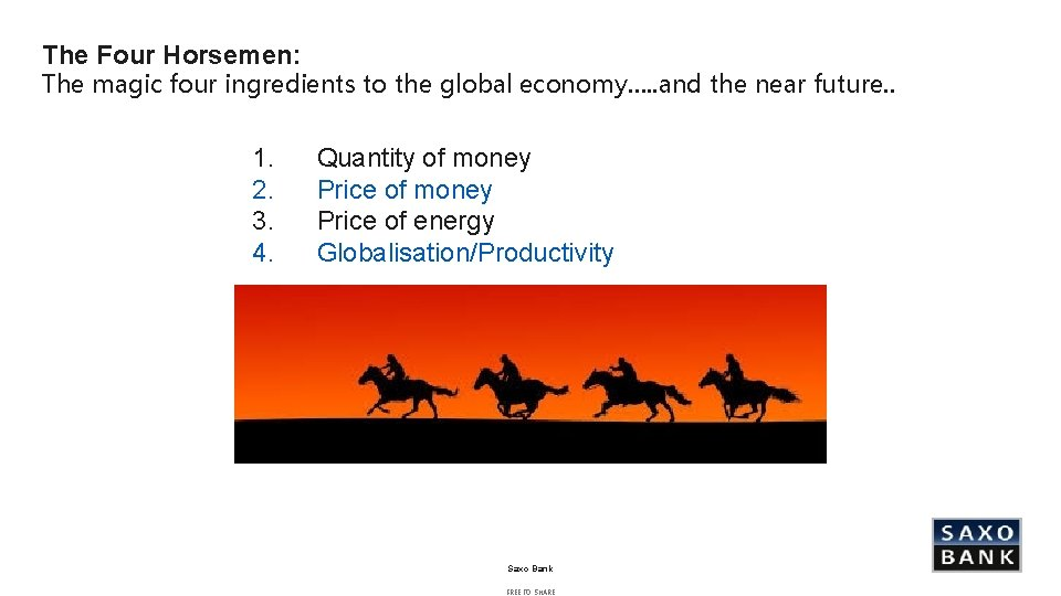 The Four Horsemen: The magic four ingredients to the global economy…. . and the