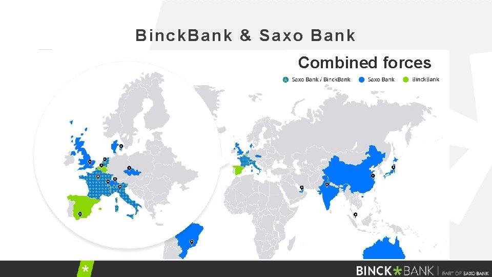 Binck. Bank & Saxo Bank Combined forces