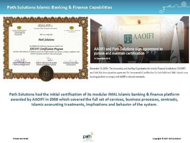 Path Solutions Islamic Banking & Finance Capabilities Path Solutions had the initial certification of