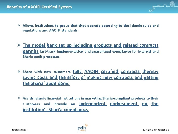 Benefits of AAOIFI Certified System Allows institutions to prove that they operate according to