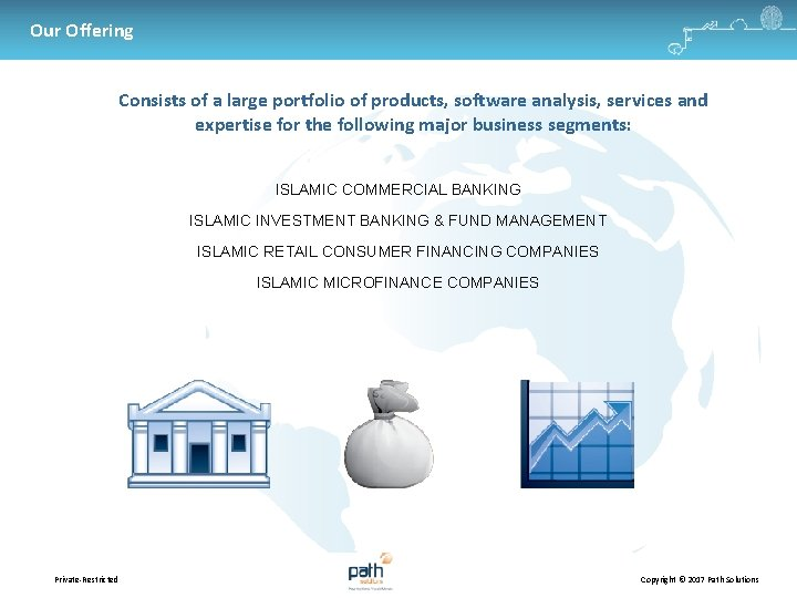 Our Offering Consists of a large portfolio of products, software analysis, services and expertise