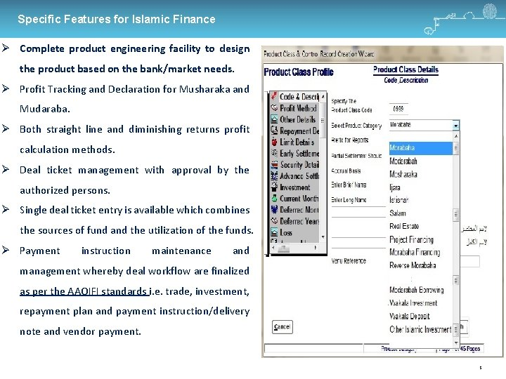 Specific Features for Islamic Finance Complete product engineering facility to design the product based