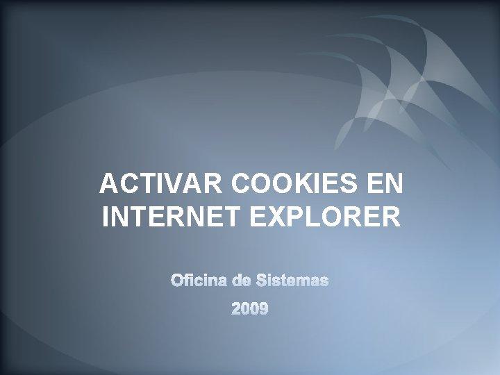 ACTIVAR COOKIES EN INTERNET EXPLORER