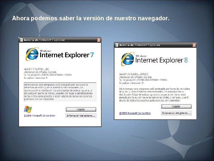 Ahora podemos saber la versión de nuestro navegador.