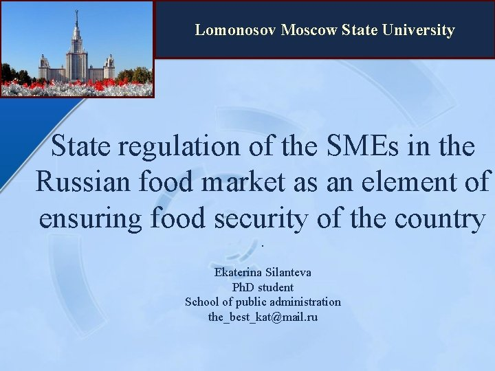 Lomonosov Moscow State University State regulation of the SMEs in the Russian food market