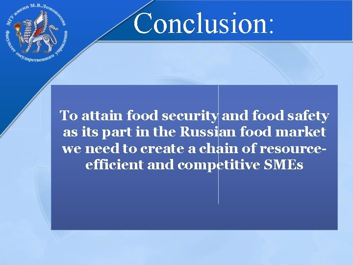 Conclusion: To attain food security and food safety as its part in the Russian