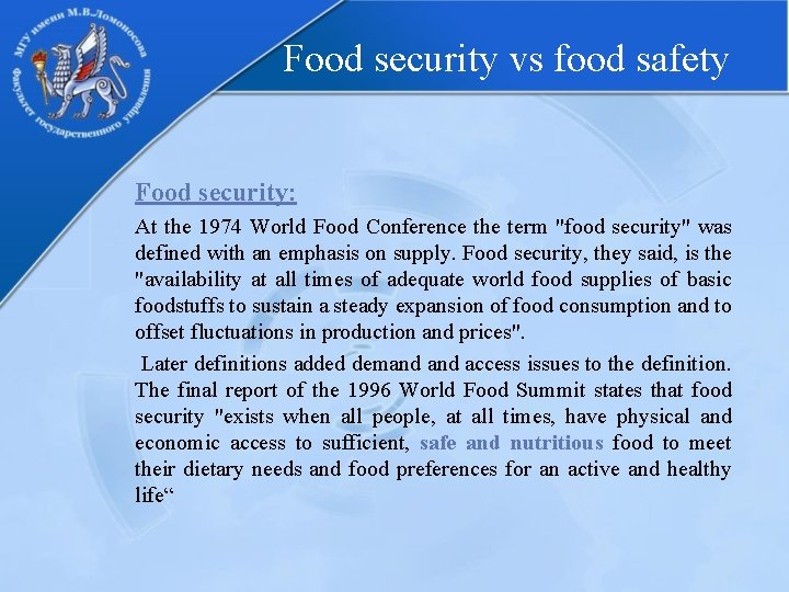 Food security vs food safety Food security: At the 1974 World Food Conference the