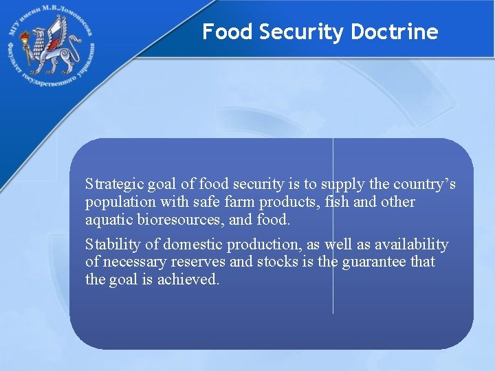 Food Security Doctrine Strategic goal of food security is to supply the country's population