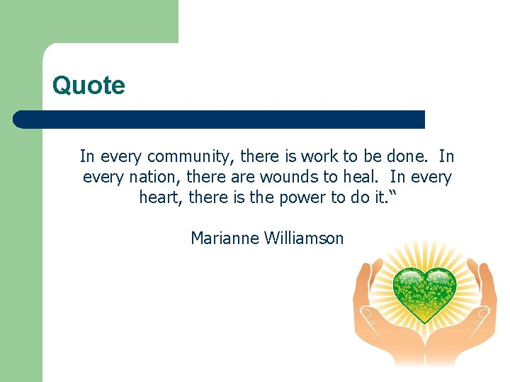 Quote In every community, there is work to be done. In every nation, there