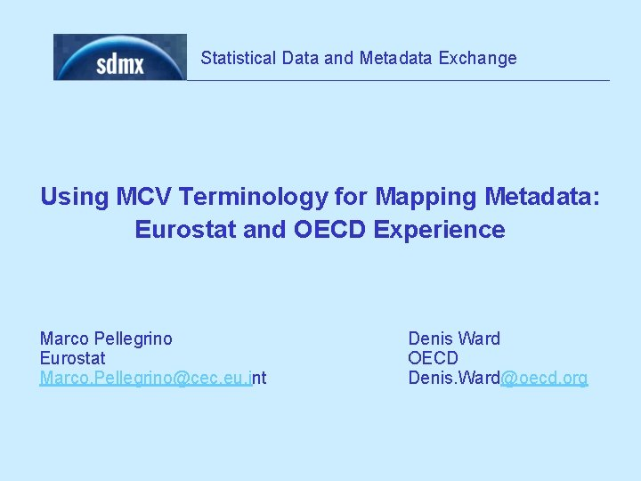 Statistical Data and Metadata Exchange Using MCV Terminology for Mapping Metadata: Eurostat and OECD