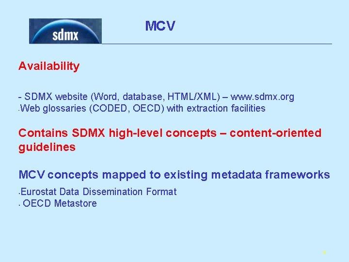 MCV Availability - SDMX website (Word, database, HTML/XML) – www. sdmx. org -Web glossaries