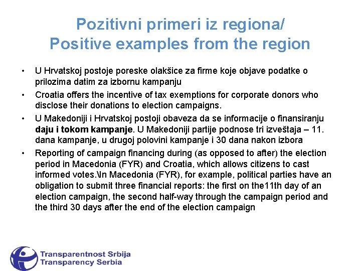 Pozitivni primeri iz regiona/ Positive examples from the region • • U Hrvatskoj postoje