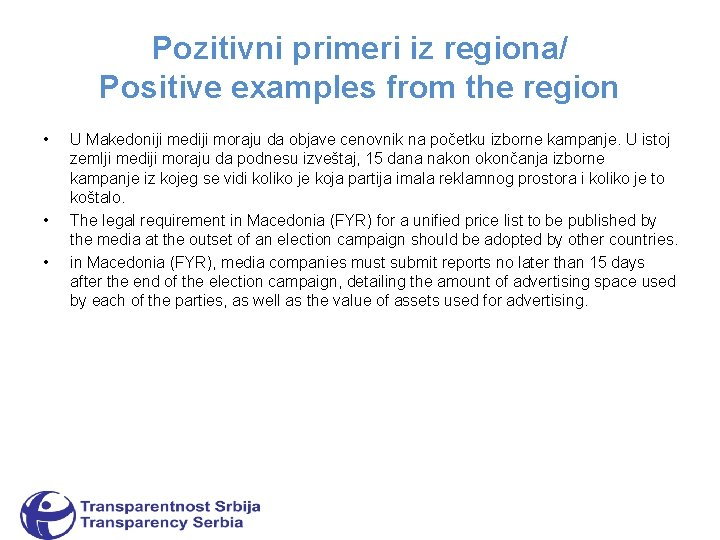 Pozitivni primeri iz regiona/ Positive examples from the region • • • U Makedoniji