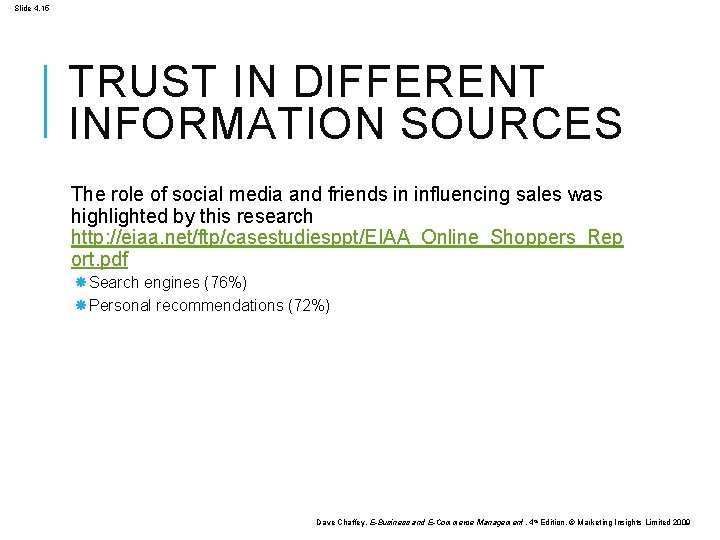 Slide 4. 15 TRUST IN DIFFERENT INFORMATION SOURCES The role of social media and