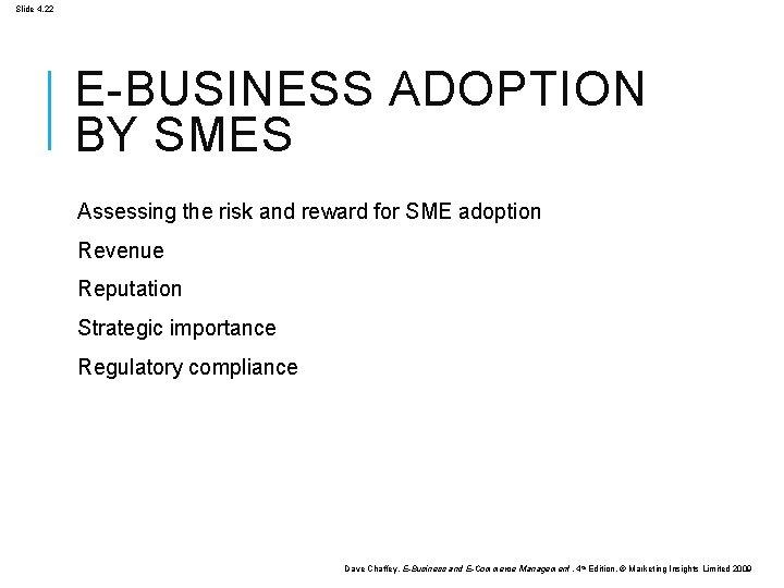 Slide 4. 22 E-BUSINESS ADOPTION BY SMES Assessing the risk and reward for SME