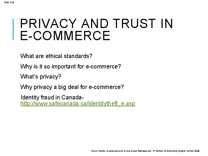 Slide 4. 23 PRIVACY AND TRUST IN E-COMMERCE What are ethical standards? Why is