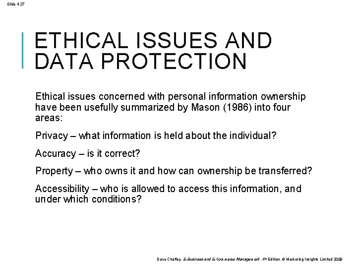 Slide 4. 27 ETHICAL ISSUES AND DATA PROTECTION Ethical issues concerned with personal information
